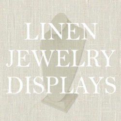 Linen Covered Jewelry Displays